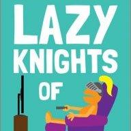Lazy Knights